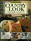 Country Living's Country Look and How to Get It, Country Living Magazine Staff, 0688093582