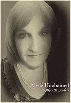 Alyce Unchained by [Anders, Alyce M.]