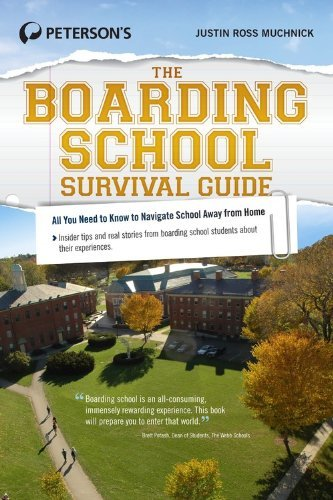The Boarding School Survival Guide (Peterson's the Boarding School Survival Guide) by Muchnick, Justin Ross (June 10, 2014) Paperback