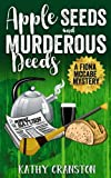 Apple Seeds and Murderous Deeds: A Fiona McCabe Mystery