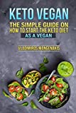 Keto Vegan: The Simple Guide on How To Start The