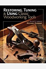 Restoring, Tuning & Using Classic Woodworking Tools: Updated and Updated Edition Paperback