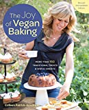 The Joy of Vegan Baking, Revised and Updated Edition: More than 150 Traditional Treats and Sinful Sweets