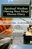 Spiritual Warfare During Your Sleep: Dream Diary, Alisha Banner, 1466405341