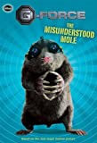 The G-Force: Misunderstood Mole