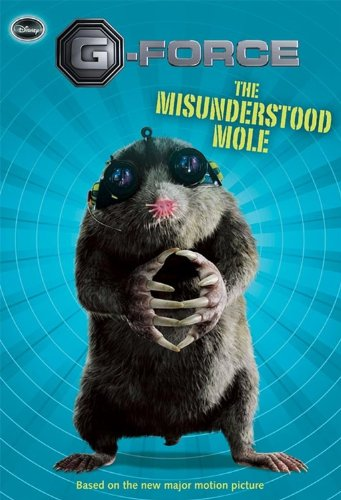 Amazon Com The G Force Misunderstood Mole 9781423119487 Nathan Sarah Books
