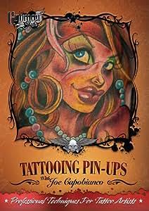 Tattooing Pin-ups with Joe Capobianco [Interactive DVD]
