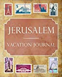 Jerusalem Vacation Journal: Blank Lined Jerusalem Travel Journal/Notebook/Diary Gift Idea for People Who Love to Travel