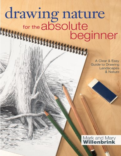 Drawing Nature for the Absolute Beginner: A Clear & Easy Guide to Drawing Landscapes & Nature (Art for the Absolute Beginner)
