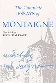 the essays of michel de montaigne amazon Essays (inti classics annotated): by michel de montaigne ebook: michel de montaigne, charles cotton: amazonin: kindle store.