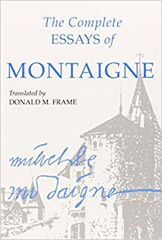 complete essays montaigne donald m frame Listen to a free sample or buy the complete essays of montaigne (unabridged) by michel eyquem de montaigne, donald m frame (translator) on itunes on your iphone, ipad, ipod touch, or mac.