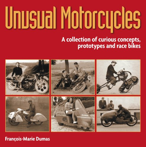 Unusual Motorcycles: A Collection of Curious Concepts, Prototypes and Race Bikes