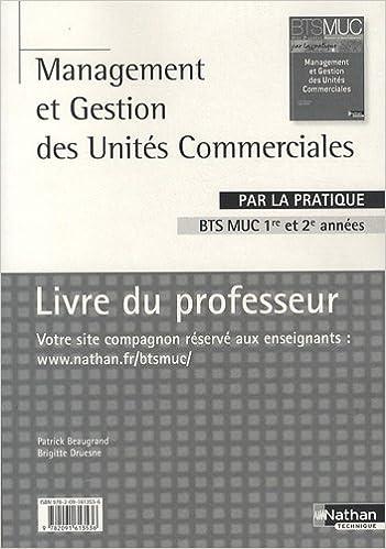 Livres Management et gestion des unités commerciales BTS MUC 1re et 2e années : Livre du professeur epub pdf