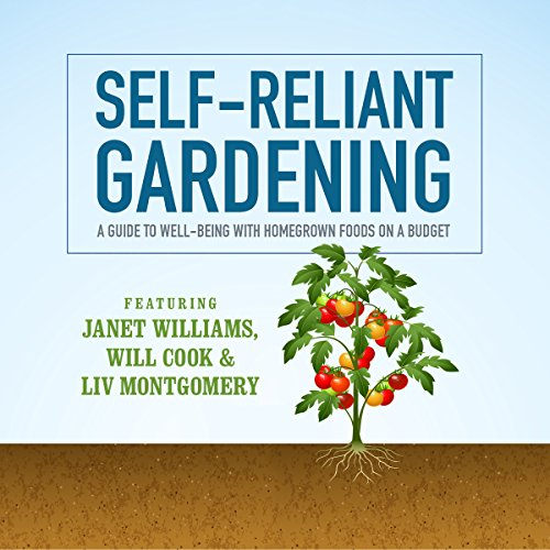 Self-Reliant Gardening: A Guide to Well-Being with Homegrown Foods on a Budget Audiobook [Free Download by Trial] thumbnail
