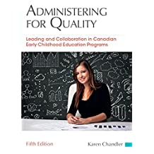 Administering for Quality: Leading and Collaboration in Canadian Early Childhood Education Programs (5th Edition)