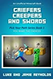 Griefers Creepers and Swords: Pick Your Path Series Book 1 (Volume 1)