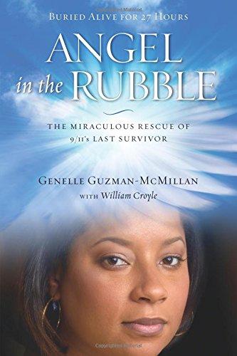 Angel in the Rubble: The Miraculous Rescue of 9/11's Last Survivor [Guzman-McMillan, Genelle] (Tapa Blanda)