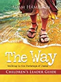 img - for The Way: Children's Leader: Walking in the Footsteps of Jesus book / textbook / text book