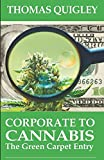 img - for Corporate To Cannabis: The Green Carpet Entry (BlackBelt 4 Business) book / textbook / text book