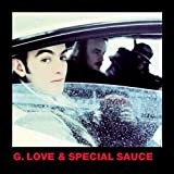 g loves special sauce - G. Love & Special Sauce
