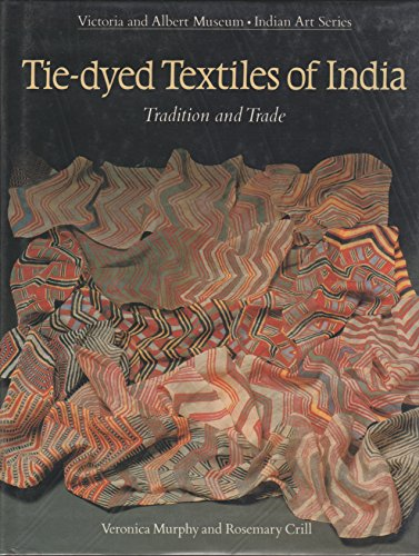 Tie-Dyed Textiles of India: Tradition and Trade (Indian Art)