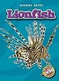 Lionfish (Blastoff! Readers: Oceans Alive) (Blastoff! Readers: Oceans Alive (Hardcover))