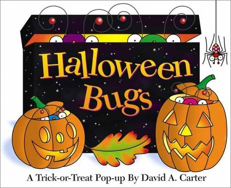 Halloween Bugs (David Carter's Bugs) by David A. Carter (Halloween Bugs David A Carter)