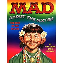 Mad About the Sixties the Best of the Best Decade