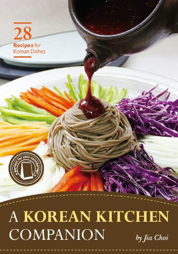 A Korean Kitchen Companion: 28 Recipes for Korean Dishes by Jia Choi