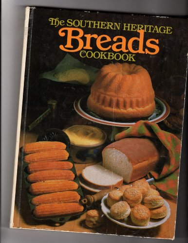 Southern Heritage Breads Cookbook (The Southern heritage cookbook library)