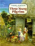 Three Young Pilgrims, Cheryl Harness, 0027426432