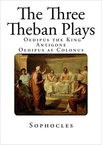 theban plays essays Accordingly, it is noticeable that the representation of creon depicted in antigone is a very different character (and respective age) from that of the creon in either of the other two plays king oedipus, chiefly concerns itself with the character oedipus, the wise, happy, and beloved ruler of thebes.