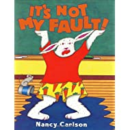 It's Not My Fault! (Nancy Carlson's Neighborhood)