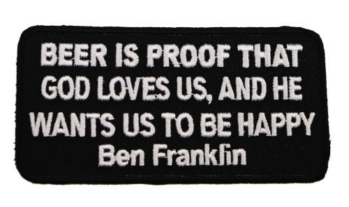 beer-is-proof-that-god-loves-us-and-wants-us-to-be-happy-ben-franklin-quote-funny-witty-joke-embroid