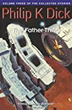 The Father-Thing: Volume Three Of The Collected Stories
