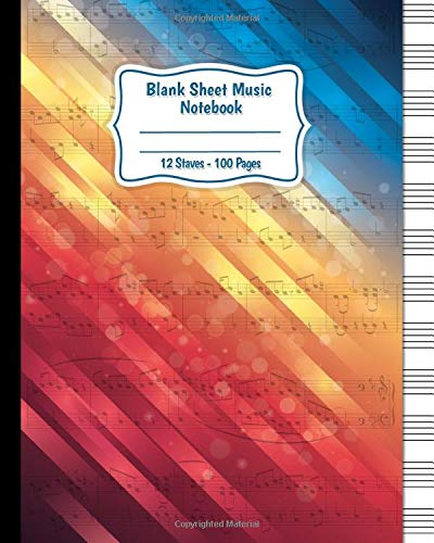 Blank Sheet Music Notebook: 100 Pages Music Manuscript Paper / Staff Paper / 12 Staves / Page + Basic Music Theory