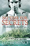 No Time for Secrets (Secrets Series Book 2)