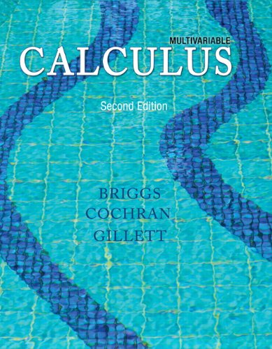 Multivariable Calculus Plus NEW MyLab Math with Pearson eText-- Access Card Package (2nd Edition) (Briggs, Cochran, Gill
