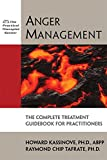 Anger Management: The Complete Treatment Guidebook for Practitioners (Practical Therapist)