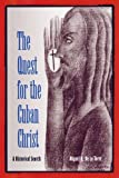 The Quest of the Cuban Christ, Miguel A. De La Torre, 0813025478
