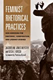 img - for Feminist Rhetorical Practices: New Horizons for Rhetoric, Composition, and Literacy Studies (Studies in Rhetorics and Feminisms) book / textbook / text book