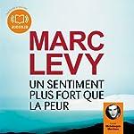 Un sentiment plus fort que la peur | Marc Levy