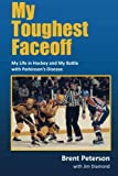img - for My Toughest Faceoff: My Life in Hockey and My Battle with Parkinson's Disease book / textbook / text book