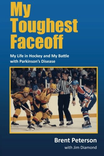 Read Online My Toughest Faceoff: My Life in Hockey and My Battle with Parkinson's Disease pdf epub