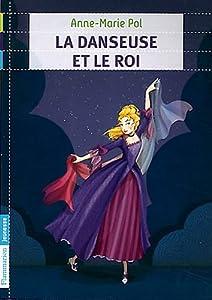 """Afficher """"danseuse et le roi (La)"""""""