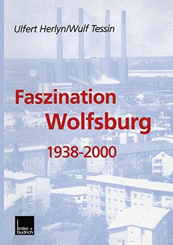 Faszination Wolfsburg. 1938 - 2000.