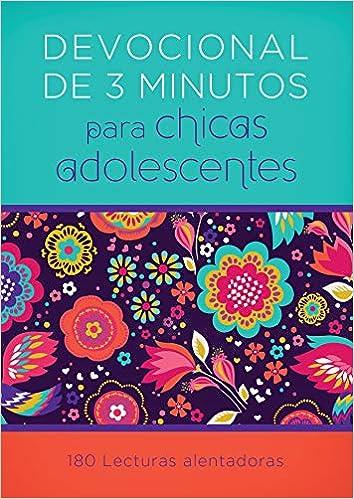 3a225d4437 Amazon.com  Devocionales de 3 minutos para chicas adolescentes  180  lecturas alentadoras (3-Minute Devotions) (Spanish Edition)  (9781683227526)  Compiled by ...