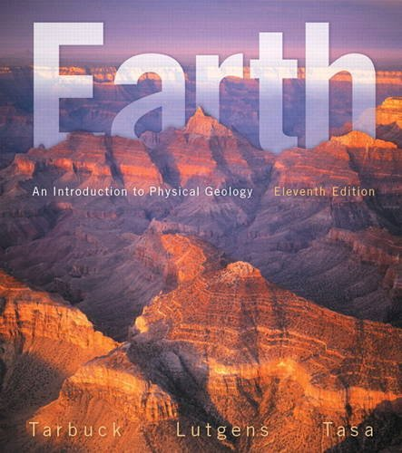 Earth: An Introduction to Physical Geology (11th Edition) (An Introduction To Physical Science 12th Edition)