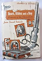 Bears, Bibles, and a boy;: Memories of the…