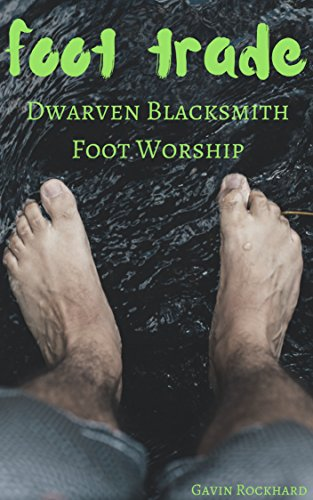 Foot Trade Dwarven Blacksmith Foot Worship By Rockhard Gavin